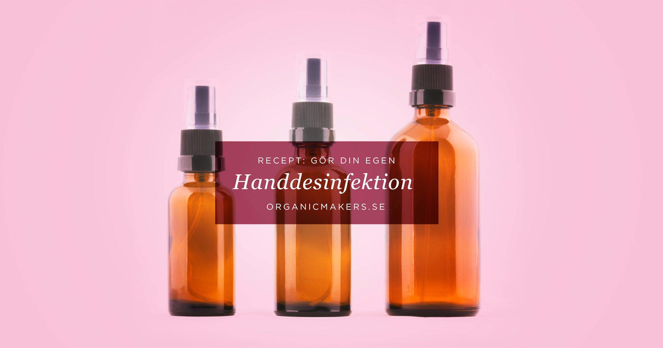 Gör egen handdesinfektion, handsprit, alcogel - organicmakers.se